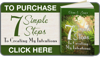 Elena's Book: 7 Simple Steps To Creating My Intentions